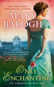 Only Enchanting A Survivors' Club Novel (Mary Balogh)